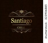 santiago  chile.vintage frame. | Shutterstock .eps vector #323906885