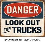 danger look out for trucks  ... | Shutterstock .eps vector #324049298