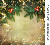 christmas fir tree border over... | Shutterstock . vector #324152972