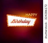 happy birthday retro light sign.... | Shutterstock .eps vector #324286172