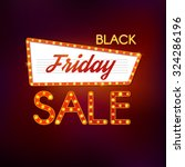 black friday sale retro lights... | Shutterstock .eps vector #324286196
