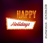 happy holidays   retro light... | Shutterstock .eps vector #324286208