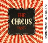 circus poster background.... | Shutterstock .eps vector #324508472
