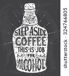 step aside coffee this is job... | Shutterstock . vector #324766805