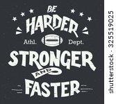 be harder stronger and faster.... | Shutterstock .eps vector #325519025
