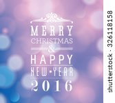 merry christmas and happy new... | Shutterstock . vector #326118158