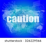 security concept  word caution... | Shutterstock .eps vector #326229566