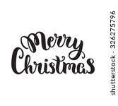 merry christmas lettering ... | Shutterstock .eps vector #326275796