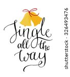 jingle all the way. christmas... | Shutterstock .eps vector #326493476