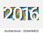 happy new 2016 year. creative...   Shutterstock .eps vector #326606822
