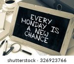 every monday is a new chance....   Shutterstock . vector #326923766