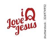 vector typography i love jesus... | Shutterstock .eps vector #326974952