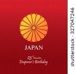 japan. emperor's birthday. 23rd ... | Shutterstock .eps vector #327047246