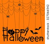 happy halloween background ... | Shutterstock .eps vector #327066542