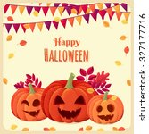 halloween pumpkins with party... | Shutterstock .eps vector #327177716