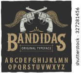 western bandidas typeface with... | Shutterstock .eps vector #327281456
