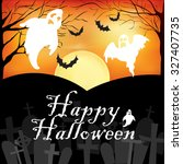 happy halloween moonlit... | Shutterstock . vector #327407735