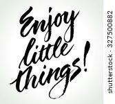 inspirational quote enjoy... | Shutterstock .eps vector #327500882