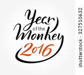 year of the monkey 2016   hand... | Shutterstock .eps vector #327510632