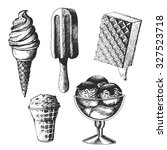ice cream. set of graphic hand... | Shutterstock . vector #327523718