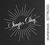 singles day lettering label...   Shutterstock .eps vector #327781322