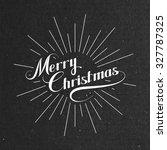 merry christmas. holiday vector ... | Shutterstock .eps vector #327787325