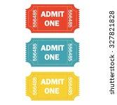 admit one ticket set on white... | Shutterstock . vector #327821828