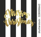 merry christmas gold glittering ... | Shutterstock .eps vector #328008662