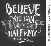 believe you can and you're... | Shutterstock .eps vector #328788242