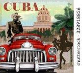 cuba retro poster.   Shutterstock .eps vector #328918826