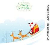 santa claus riding on sleigh ... | Shutterstock .eps vector #329185502