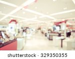 abstract blurred shopping mall... | Shutterstock . vector #329350355