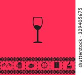 simple wine glass   alcohol... | Shutterstock .eps vector #329405675