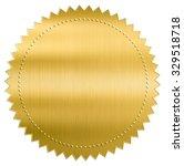 gold metallic foil seal label... | Shutterstock . vector #329518718