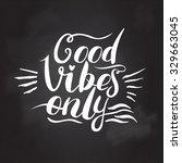 good vibes only hand lettering. ... | Shutterstock .eps vector #329663045