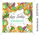 bright hand drown floral design ... | Shutterstock .eps vector #329767976