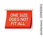 one size does not fit all label....