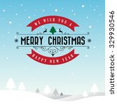 merry christmas and happy new... | Shutterstock .eps vector #329930546