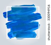 blue acrylic brush stroke... | Shutterstock .eps vector #330094916