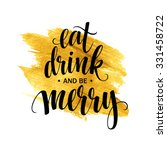 poster lettering eat drink and... | Shutterstock .eps vector #331458722