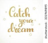 catch your dream calligraphic... | Shutterstock .eps vector #331969895
