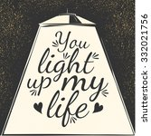 You Light Up My Life. Phrase...