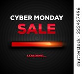 cyber monday sale loading bar... | Shutterstock .eps vector #332437496