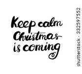 keep calm christmas is coming.  ... | Shutterstock .eps vector #332597552