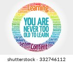 you are never too old to learn... | Shutterstock .eps vector #332746112
