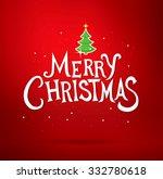 merry christmas lettering.... | Shutterstock .eps vector #332780618