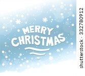 merry christmas lettering.... | Shutterstock .eps vector #332780912