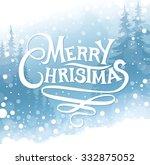 merry christmas lettering.... | Shutterstock .eps vector #332875052