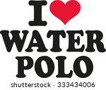i love water polo | Shutterstock .eps vector #333434006