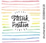 think positive   hand lettering ...   Shutterstock .eps vector #333884618
